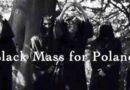 Sataniści odprawili ,,czarną mszę'' za Polskę [WIDEO]